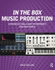 Image for In the Box Music Production: Advanced Tools and Techniques for Pro Tools