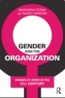 Image for Gender and the organization: women at work in the 21st century