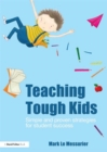 Image for Teaching tough kids: simple and proven strategies for student success
