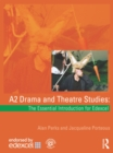Image for A2 drama and theatre studies: the essential introduction for Edexcel