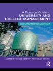 Image for A practical guide to college and university management: beyond bureaucracy