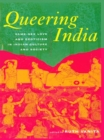 Image for Queering India: same-sex love and eroticism in Indian culture and society