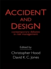 Image for Accident And Design: Contemporary Debates On Risk Management