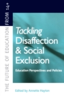 Image for Tackling disaffection and social exclusion: education perspectives and policies