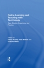 Image for Online learning & teaching with technology: case studies, experience and practice