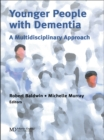 Image for Younger people with dementia: a multidisciplinary approach