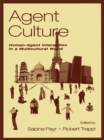 Image for Agent culture: human-agent interaction in a multicultural world