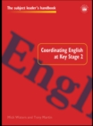 Image for Coordinating English at Key Stage 2