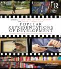 Image for Popular representations of development: insights from novels, films, television and social media