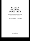 Image for Black Sexual Politics: African Americans, Gender, and the New Racism