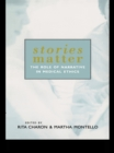 Image for Stories matter: the role of narrative in medical ethics