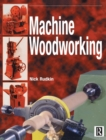 Image for Machine Woodworking