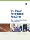 Image for The indoor environment handbook: how to make buildings healthy and comfortable