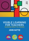 Image for Visible learning for teachers: maximizing impact on learning
