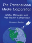 Image for The transnational media corporation: global messages and free market competition : 0
