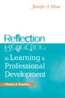 Image for Reflection in Learning and Professional Development: Theory and Practice