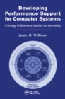 Image for Developing Performance Support for Computer Systems: A Strategy for Maximizing Usability and Learnability