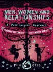 Image for Men, women and relationships, a post-Jungian approach