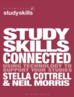 Image for Study skills connected  : using technology to support your studies