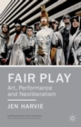 Image for Fair play  : art, performance and neoliberalism
