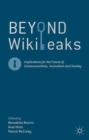 Image for Beyond WikiLeaks  : implications for the future of communications, journalism and society