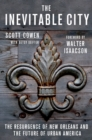 Image for The inevitable city  : the resurgence of New Orleans and the future of urban America
