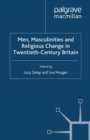 Image for Men, masculinities and religious change in twentieth-century Britain