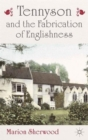 Image for Tennyson and the fabrication of Englishness