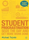 Image for Student procrastination  : seize the day and get more work done