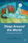 Image for Sleep around the world  : anthropological perspectives