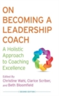Image for On becoming a leadership coach  : a holistic approach to coaching excellence