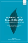 Image for Working with dual diagnosis  : a psychosocial perspective