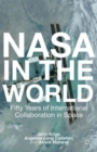 Image for NASA in the World  : fifty years of International Collaboration in Space
