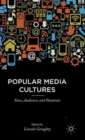 Image for Popular media cultures  : fans, audiences and paratexts