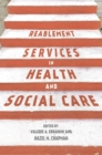 Image for Reablement services in health and social care  : a guide to practice for students and support workers