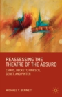 Image for Reassessing the theatre of the absurd  : Camus, Beckett, Ionesco, Genet, and Pinter