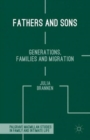 Image for Fathers and sons  : generations, families and migration