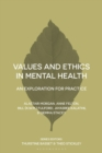 Image for Values and ethics in mental health  : an exploration for practice