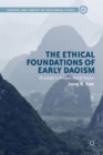 Image for The ethical foundations of early Daoism  : Zhuangzi's unique moral vision