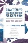Image for Quantitative research methods for social work  : making social work count
