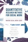 Image for Quantitative research methods for social work: making social work count