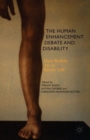 Image for The human enhancement debate and disability  : new bodies for a better life