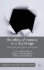 Image for The ethics of memory in a digital age  : interrogating the right to be forgotten