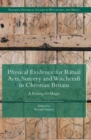 Image for Physical evidence for ritual acts, sorcery and witchcraft in Christian Britain  : a feeling for magic