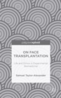 Image for On face transplantation  : life and ethics in experimental biomedicine