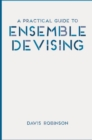 Image for A practical guide to ensemble devising