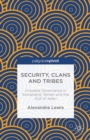 Image for Security, clans and tribes: unstable clans in Somaliland, Yemen and the Gulf of Aden