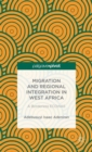Image for Migration and regional integration in West Africa  : a borderless ECOWAS