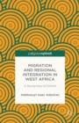 Image for Migration and regional integration in West Africa: a borderless ECOWAS