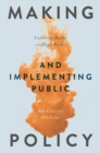 Image for Making and implementing public policy: key concepts and issues